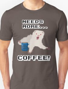 Ferret Needs More Coffee! T-Shirt