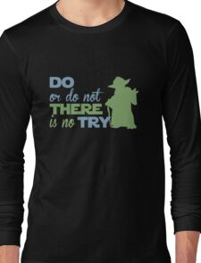 There Is No Try Long Sleeve T-Shirt
