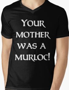 Your Mother Was A Murloc T-shirt | Mens Hearthstone Tshirt Blizzard World of Warcraft WOW Gamer Geek Twitch DOTA Halo Destiny Mens V-Neck T-Shirt