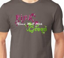 Pink goes well with green 2 Unisex T-Shirt