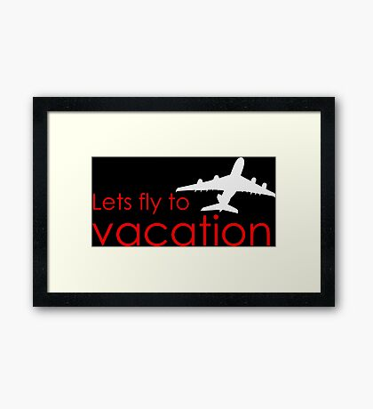 Lets fly to vacation Framed Print