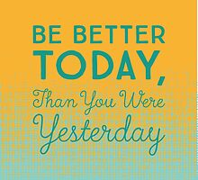 Be Better Today by Kozu