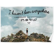 I haven't been everywhere landscape photography typography Poster