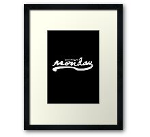 Monday is monday Framed Print