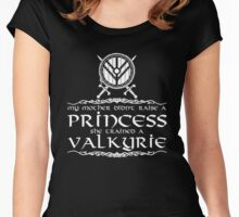 My mother didn't raise a princess, she trained a valkyrie Women's Fitted Scoop T-Shirt