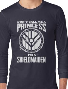 Don't call me a princess - I'm shieldmaiden Long Sleeve T-Shirt