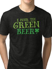 I pour the GREEN BEER! cute St Patricks day Design Tri-blend T-Shirt