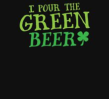 I pour the GREEN BEER! cute St Patricks day Design Womens Fitted T-Shirt
