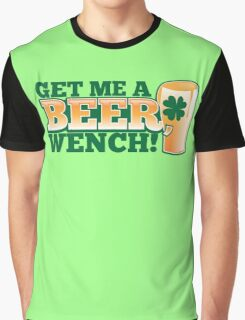Get me a BEER, Wench! with pint glass and Shamrock  Graphic T-Shirt
