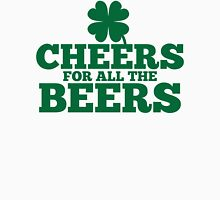 Cheers for all the BEERS with a shamrock Unisex T-Shirt