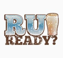 R U READY? with beer pint Baby Tee