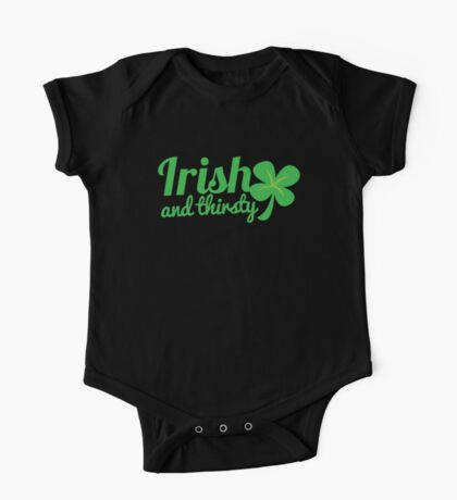 Irish and thirsty! with cute clover St Patricks day shamrock One Piece - Short Sleeve