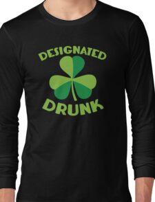 DESIGNATED drunk with Irish shamrock Long Sleeve T-Shirt