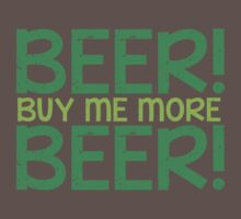 BEER! Buy me more BEER! One Piece - Short Sleeve