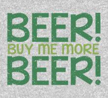 BEER! Buy me more BEER! Baby Tee