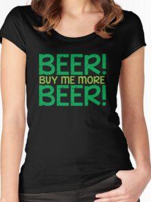 BEER! Buy me more BEER! Women's Fitted Scoop T-Shirt