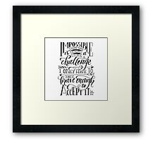 Impossible Is A Challenge Framed Print