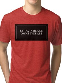 OCTAVIA BLAKE OWNS THIS ASS Tri-blend T-Shirt