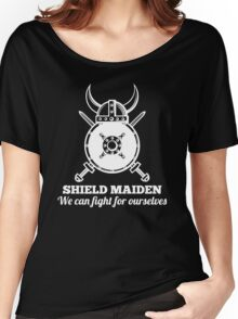 Shield Maiden - We can fight for ourselves Women's Relaxed Fit T-Shirt