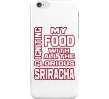 Igniting Food with Sriracha iPhone Case/Skin