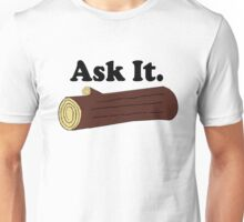Ask It Log Lady Twin Peaks Unisex T-Shirt