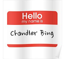 Hello my name is Chandler Bing Poster
