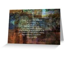 Time is but a stream quote by Henry David Thoreau Greeting Card
