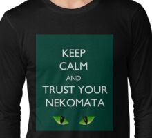 Keep Calm and Trust Your Nekomata Long Sleeve T-Shirt