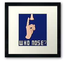 Doctor Who - Who Nose?  Framed Print