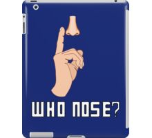 Doctor Who - Who Nose?  iPad Case/Skin