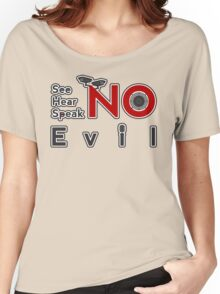 See No Evil, Hear No Evil, Speak No Evil. Women's Relaxed Fit T-Shirt