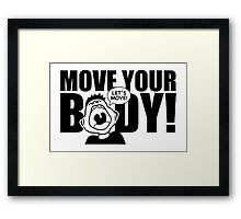 Move Your Body Framed Print