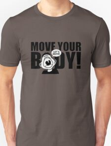 Move Your Body T-Shirt