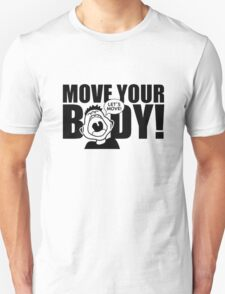 Move Your Body Unisex T-Shirt
