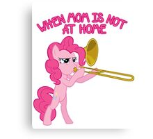 Pinkie Pie - When Mom's Not At Home Canvas Print