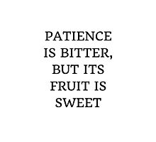 PATIENCE IS BITTER Photographic Print