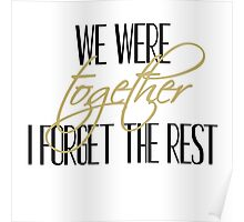 We Were Together. I Forget the Rest. Poster