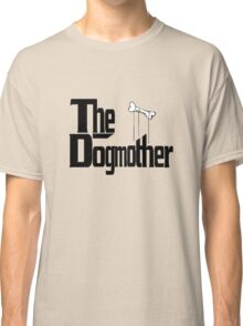 The Dogmother Classic T-Shirt