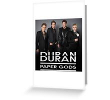 Duran Duran Paper Gods Greeting Card