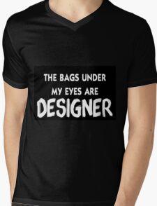 The Bags Under My Eyes Are Designer Mens V-Neck T-Shirt