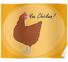 You chicken? Poster