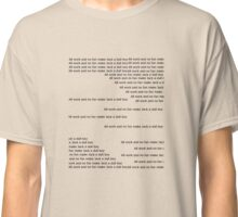 all work and no fun make jack a dull boy Classic T-Shirt