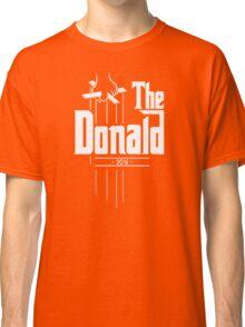 The Donald | Trump Shirt | Funny Political Design Classic T-Shirt