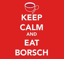 Keep Calm and Eat Borsch Unisex T-Shirt