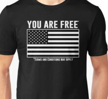 You Are Free - Terms and Conditions Apply. Unisex T-Shirt