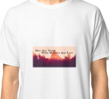 Lord of The Rings Tolkien Quote Firewatch Classic T-Shirt