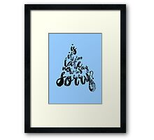 Is it too late now to say sorry? Framed Print