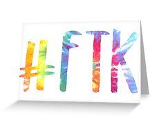#ftk Greeting Card