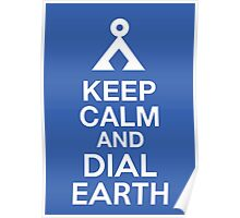 Stargate SG1 - Keep Calm and Dial Earth Poster