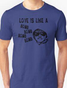 Love Is Like a Bomb Funny Men's Tshirt Unisex T-Shirt